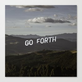Go Forth Canvas Print