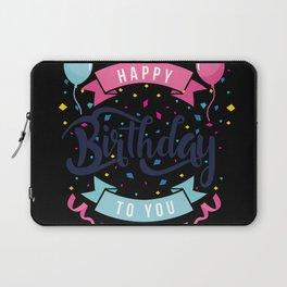 Happy birthday to you Laptop Sleeve