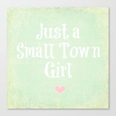 Just a Small Town Girl Canvas Print