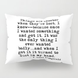 Sweeter when they're lost Pillow Sham