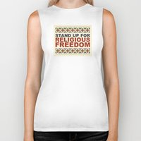 religious Biker Tanks featuring Stand Up For Religious Freedom by politics