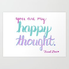 You're My Happy Thought Art Print
