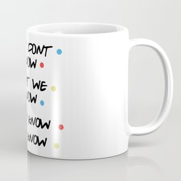 Iconic 'Friends' Quote Design Coffee Mug