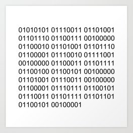 Using binary code is awsome! Art Print