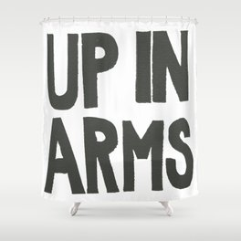 UP IN ARMS Shower Curtain