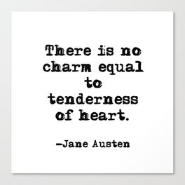 Tenderness of heart - Jane Austen Canvas Print