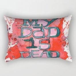 MY DAD IS DEAD Rectangular Pillow