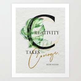 Creativity takes Courage. – Motivating Quote. Art Print