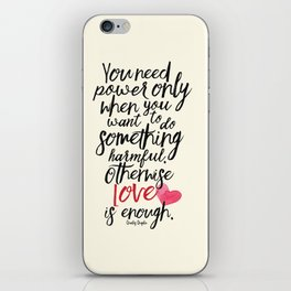 Love is enough - Chaplin sentence Illustration, motivation, inspirational quote iPhone Skin