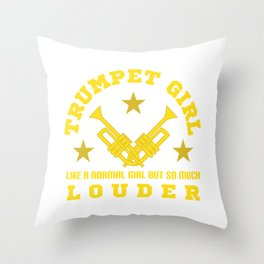 """""""Trumpet Girl Like Normal Girl But Louder Louder"""" tee design for both trumpets and girl lovers!  Throw Pillow"""