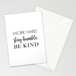 Work Hard Stay Humble Be Kind Stationery Cards