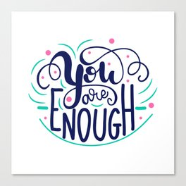 You are enough lettering design Canvas Print
