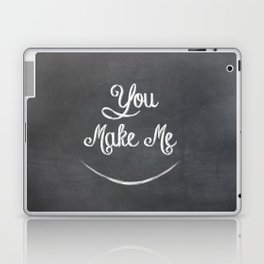 You Make Me Smile - Chalkboard Laptop & iPad Skin