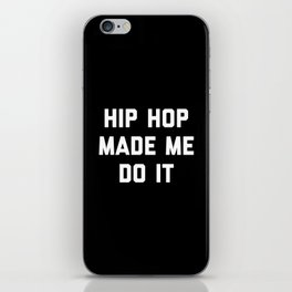 Hip Hop Do It Music Quote iPhone Skin