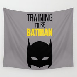 Training To Be Bat man  Wall Tapestry