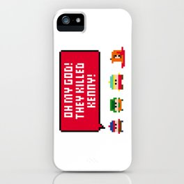 Oh my god! They killed Kenny! iPhone Case