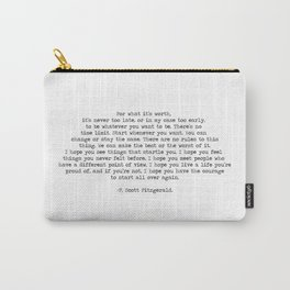 It's Never Too Late- F. Scott Fitzgerald Quote Carry-All Pouch