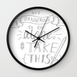 It's Dangerous to go Alone Wall Clock