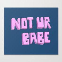 Not ur babe (blue version) Canvas Print