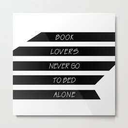 Book Lovers never go to bed alone Metal Print