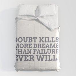 Doubt Kills Dreams Comforters