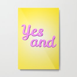 Yes and Metal Print