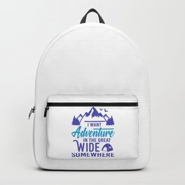 I Want Adventure In The Great Wide Somewhere pb Backpack