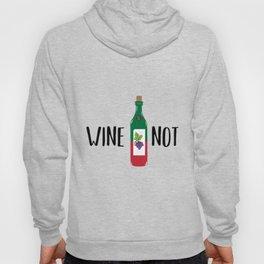 Wine not Hoody