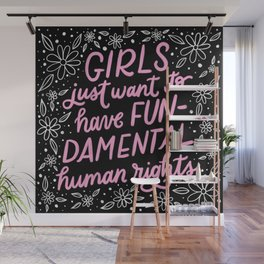 Girls just want to have fun feminist quote Wall Mural