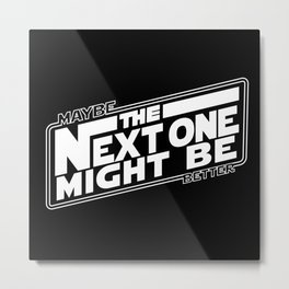 The Next Hope Metal Print