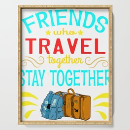 Travel with Friends? A Nice Traveling Design that'll be a Perfect t-shirt for Exploring Explore Serving Tray
