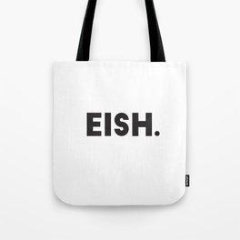 Eish... Tote Bag