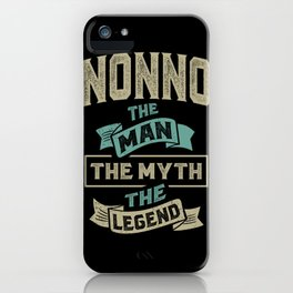 Nonno The Myth The Legend iPhone Case