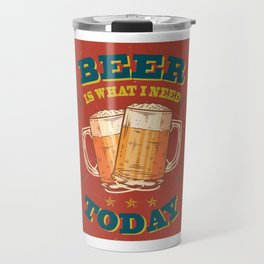 Beer is what i need today, vintage poster, red Travel Mug