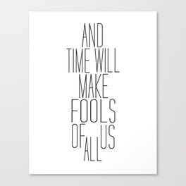 Time is a Fool Canvas Print