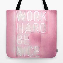 Work Hard, Be Nice Tote Bag