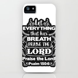 Psalm 150:6 iPhone Case