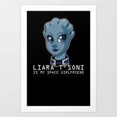 Liara Is My Space Girlfriend Art Print