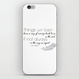 Things we lose have a way of coming back to us iPhone Skin