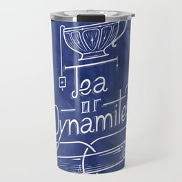 Tea or Dynamite? (blue) Travel Mug