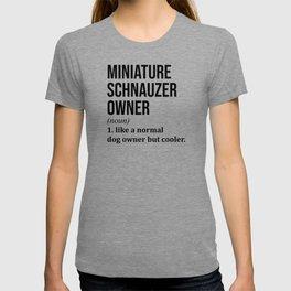 Miniature Schnauzer Owner Funny T-shirt