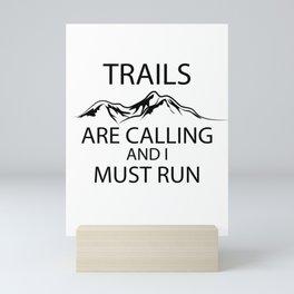 Trails Are Calling And I Must Run Mini Art Print