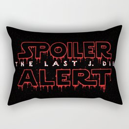 Spoiler Alert The Last J. Die Rectangular Pillow