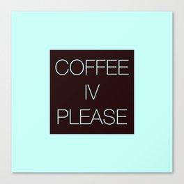 Coffee IV Please Canvas Print