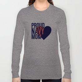 Proud Navy Mom Long Sleeve T-shirt