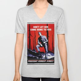 Don't Let Him Come Home to This. Prevent Forest Fires! Unisex V-Neck