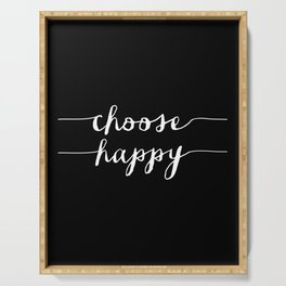 Choose Happy black and white typography poster black-white design bedroom wall art home decor Serving Tray