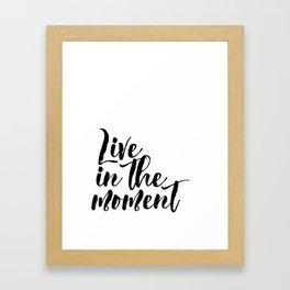 """Black & White """"Live in the Moment."""" Motivational Poster, Wall Art, Inspirational Framed Art Print"""