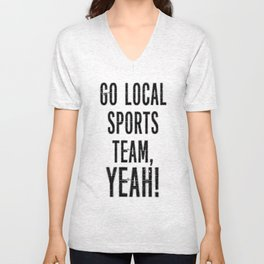 Local Sports, YEAH! Unisex V-Neck
