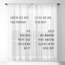 Just In Case No One Told You Today Hello Good Morning You're Amazing I Belive In You Nice Butt Minimal Sheer Curtain